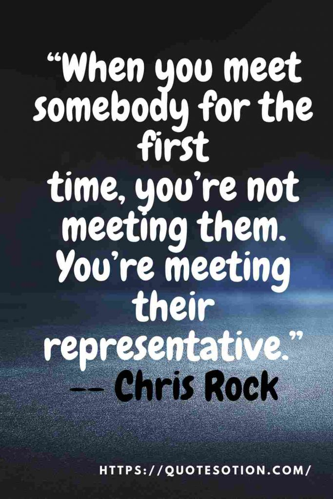 quotes about meeting someone for the first time