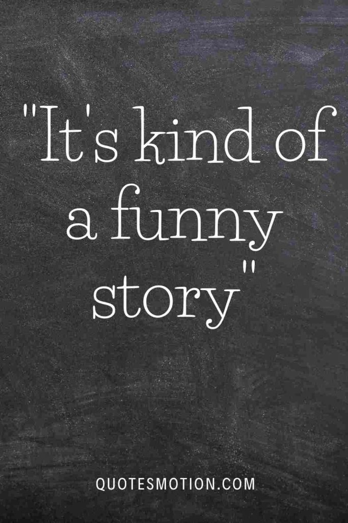 Quotes-from-Its-Kind-Of-a-Funny-Story